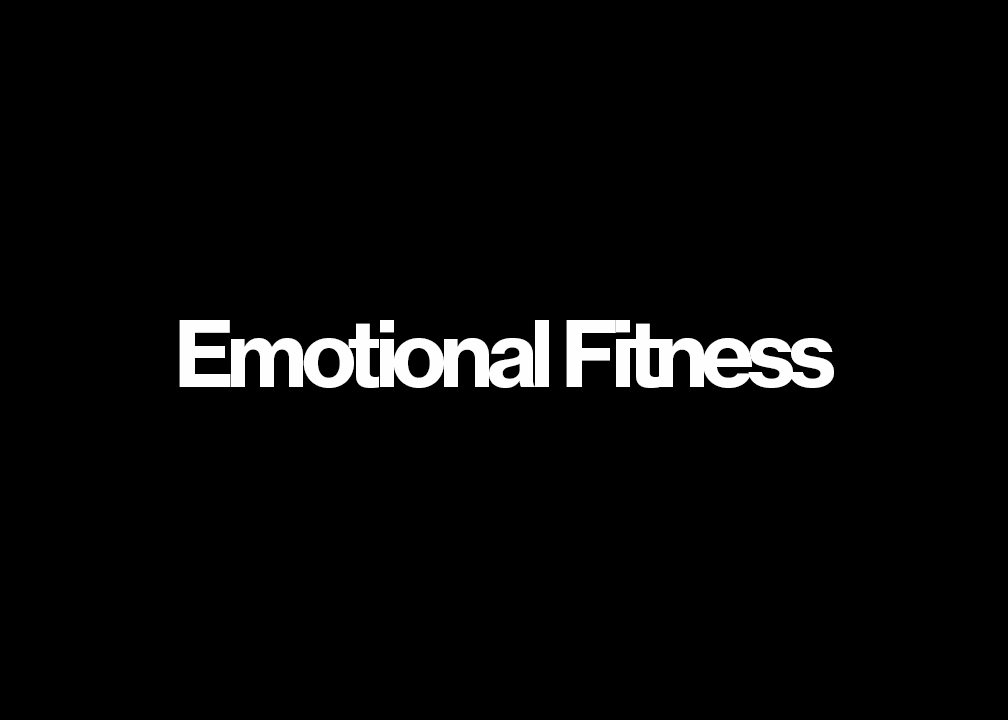 Definition of emotional fitness by Carl Paoli